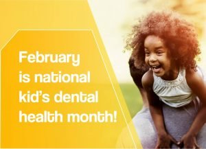 children's dentist Lincoln NE February is a dental health month