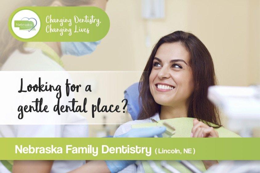 gentle dental place in Lincoln NE